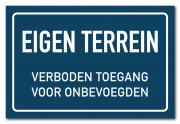 Waarschuwingsbord Eigen terrein / verboden toegang