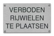 Verboden rijwielen te plaatsen tekstbord rvs