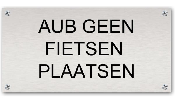 Tekstbord Aluminium AUB geen fietsen plaatsen