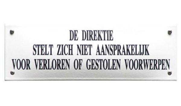 Horecabord De direktie stelt zich niet aansprakelijk voor verloren of gestolen voorwerpen