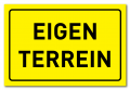Waarschuwingsbord Eigen terrein geel