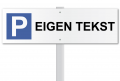 Parkeerbord met paal wit Eigen opdruk