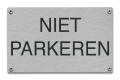 Tekstbord Niet parkeren van rvs
