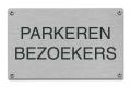 Parkeren bezoekers tekstbord rvs