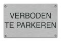 Verboden te parkeren tekstbord rvs