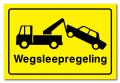 Waarschuwingsbord Wegsleepregeling
